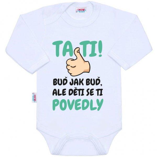New Baby Body s potiskem New Baby Tati, ... děti se ti povedly Bílá